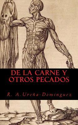 de La Carne y Otros Pecados  by  R a Urena-Dominguez