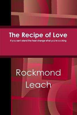 The Recipe of Love  by  Rockmond Leach
