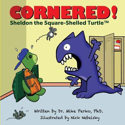 Cornered!: A Story about Bullying Starring Sheldon the Turtle Mike Perko