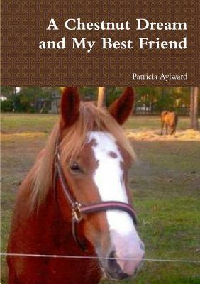 A Chestnut Dream and My Best Friend Patricia Aylward