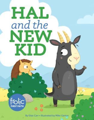 Hal and the New Kid: Frolic First Faith Elias Carr