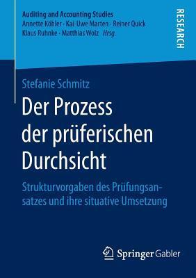 Der Prozess Der Pruferischen Durchsicht: Strukturvorgaben Des Prufungsansatzes Und Ihre Situative Umsetzung Stefanie Schmitz
