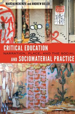 Practicing Experience: Narration, Place, and the Social in Critical Education Marcia McKenzie