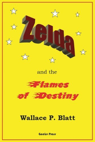 Zelda and the Flames of Destiny  by  Wallace P. Blatt