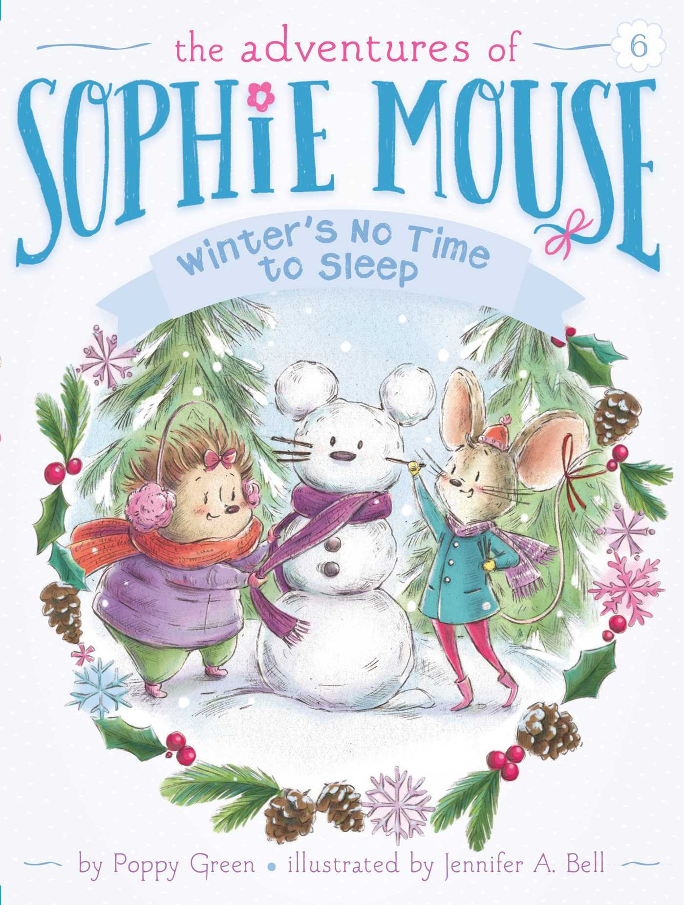 Winters No Time to Sleep! (The Adventures of Sophie Mouse, #6) Poppy Green