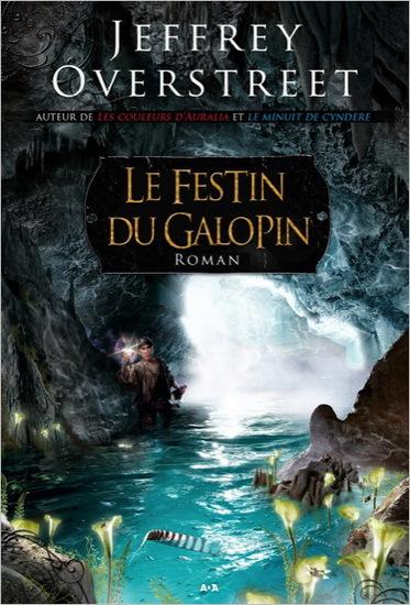 Le Festin du Galopin (Le Fil dAuralia, #4)  by  Jeffrey Overstreet