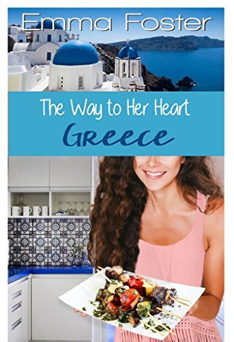 The Way to Her Heart #4: Greece  by  Emma Foster