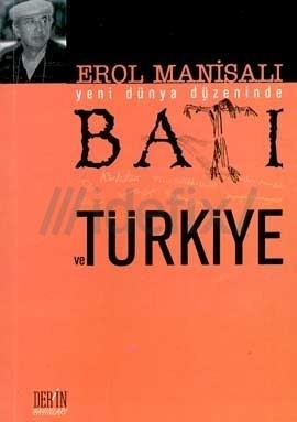 Yeni Dünya Düzeninde Batı ve Türkiye Erol Manisalı