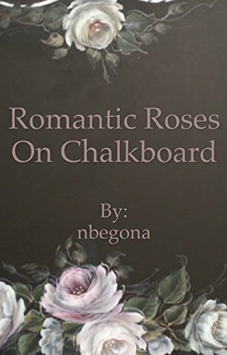 Romantic Roses on Chalkboard  by  Nora Begona