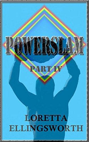 Powerslam Part 4 Loretta Ellingsworth