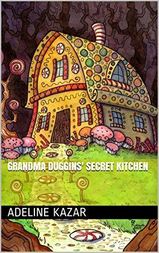 Grandma Duggins Secret Kitchen Adeline Kazar