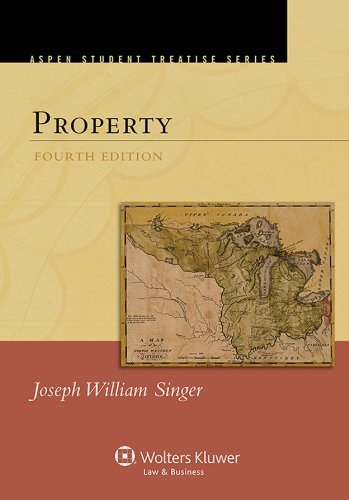 Property, Fourth Edition  by  Joseph William Singer