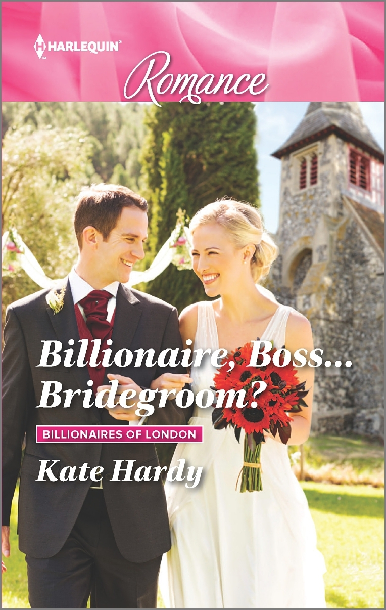 Billionaire, Boss...Bridegroom?  by  Kate Hardy