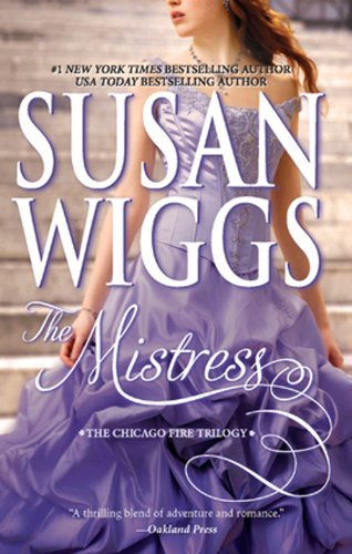 The Mistress (The Chicago Fire Trilogy Book 2) Susan Wiggs