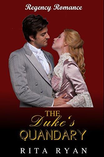 ROMANCE: ROMANCE: Regency Romance: The Dukes Quandary (Historical Victorian Romance)  by  Rita Ryan