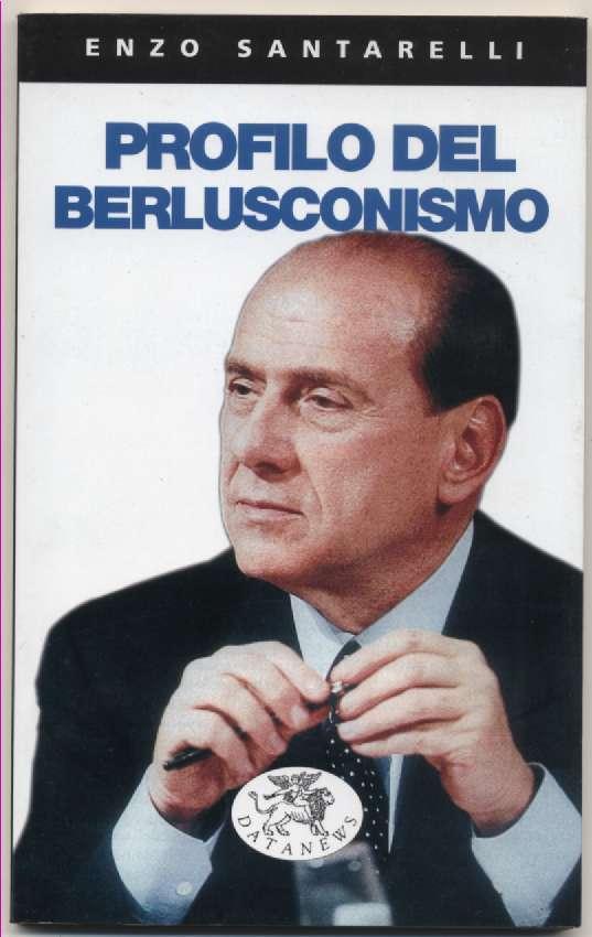 Profilo del berlusconismo  by  Enzo Santarelli