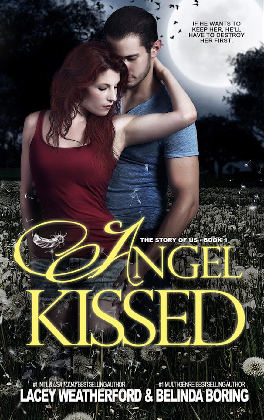 Angel Kissed (The Story of Us, #1) Lacey Weatherford