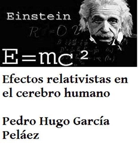 EFECTOS RELATIVISTAS EN EL CEREBRO HUMANO: El efecto Doppler en el cerebro humano  by  Pedro Hugo García Peláez