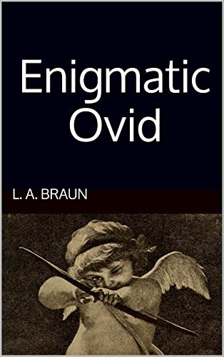 Enigmatic Ovid  by  L. A. Braun