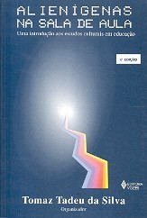 Alienígenas na sala de aula: uma introdução aos estudos culturais em educação Various