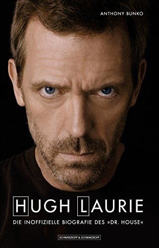 Hugh Laurie: Die inoffizielle Biografie des Dr. House  by  Anthony Bunko