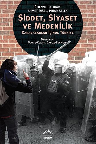 Şiddet, Siyaset ve Medenilik: Karabasanlar İçinde Türkiye Étienne Balibar