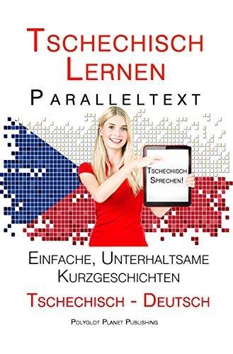 Tschechisch lernen - Paralleltext - Einfache, unterhaltsame Kurzgeschichten  by  Polyglot Planet Publishing