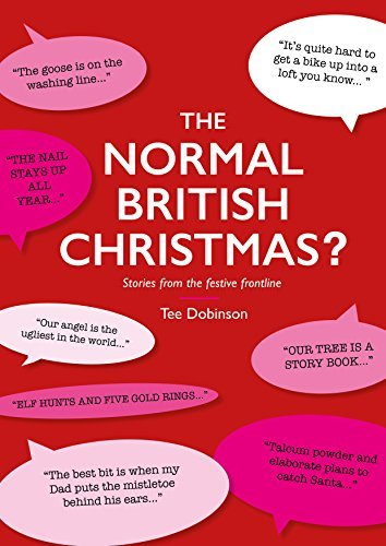 The Normal British Christmas?: Stories from the festive frontline  by  Tee Dobinson