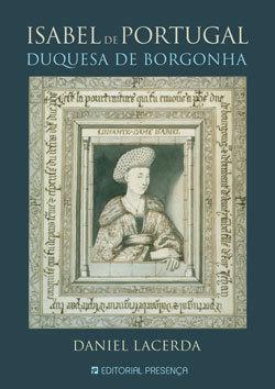 Isabel de Portugal. Duquesa de Borgonha Daniel Lacerda