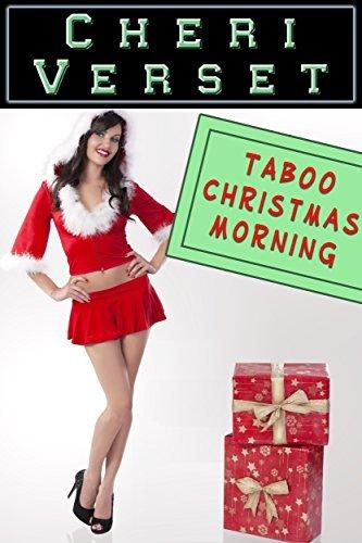 Taboo Christmas Morning  by  Cheri Verset