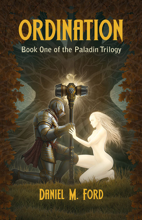 Ordination: Book One of The Paladin trilogy Daniel M. Ford