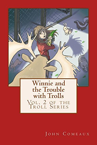Winnie and the Trouble with Trolls (The Troll Series Book 2)  by  John S Comeaux