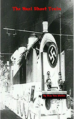 The Nazi Ghost Train (31 Horrifying Tales From The Dead Book 6) Drac Von Stoller
