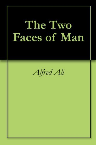 The Two Faces of Man  by  Alfred Ali