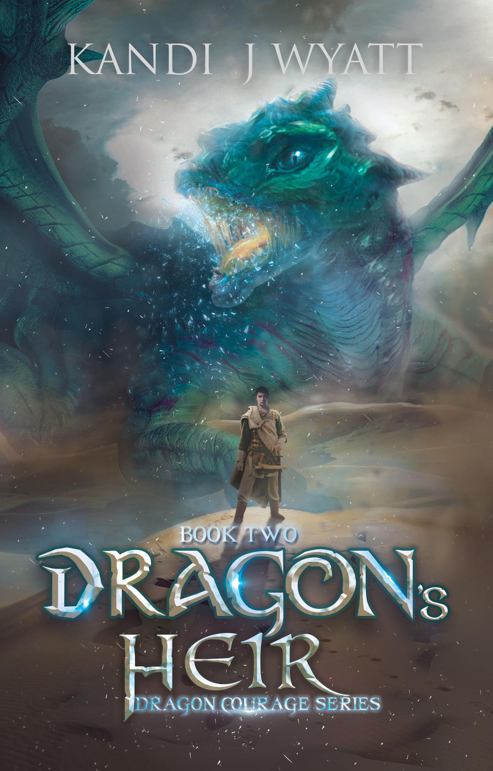 Dragons Heir (Dragon Courage #2) Kandi J. Wyatt