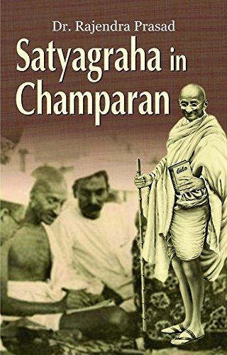 Satyagraha In Champaran  by  Dr. Rajendra Prasad
