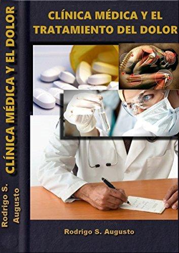Clínica médica y el Tratamiento del Dolor: La Práctica Diaria (Medicina para estudiantes nº 11)  by  Rodrigo Souza Augusto