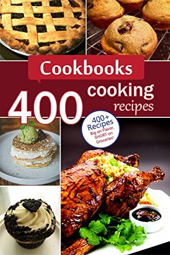 Cookbooks: 400 Cooking Recipes. Cookbooks for Kids. Recipes for Two and for Family  by  Valeriu Cotet