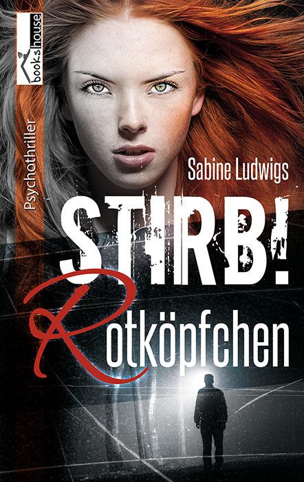 Stirb! Rotköpfchen Sabine Ludwigs
