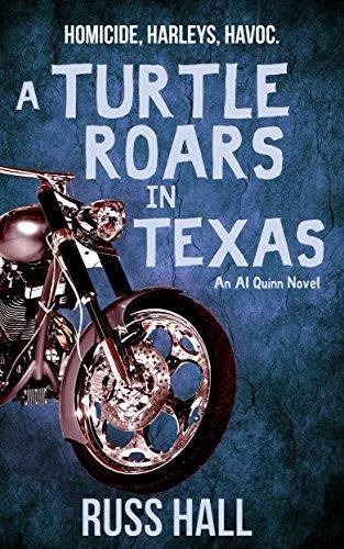 A Turtle Roars in Texas: An Al Quinn Novel Russ Hall