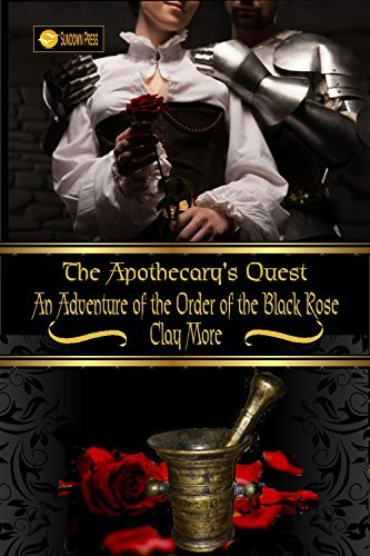 The Apothecarys Quest: An Adventure of the Order of the Black Rose Clay More