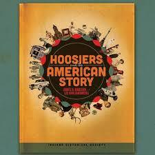 Hoosiers and the American Story  by  James H. Madison