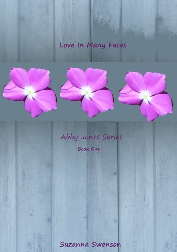 Love In Many Faces (Abby Jones Series Book 1)  by  Suzanna Swenson