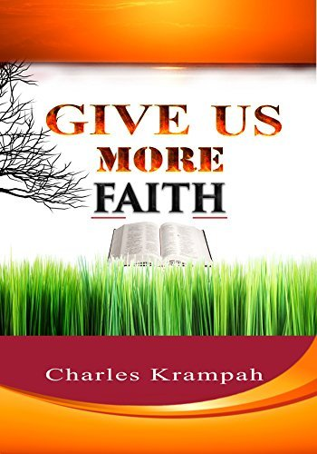 Give Us More Faith Charles Krampah