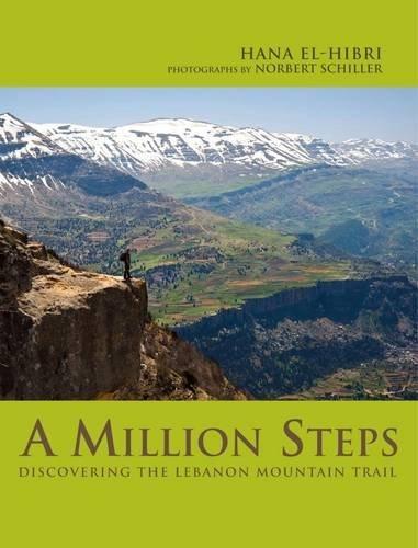 A Million Steps: Discovering the Lebanon Mountain Trail Hana El-Hibri