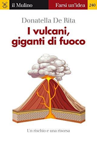 I vulcani, giganti di fuoco Donatella de Rita