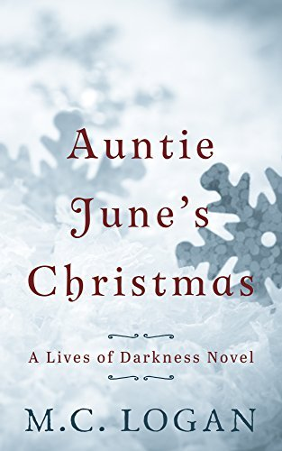 Auntie Junes Christmas (Lives of Darkness Book 1) M.C. Logan