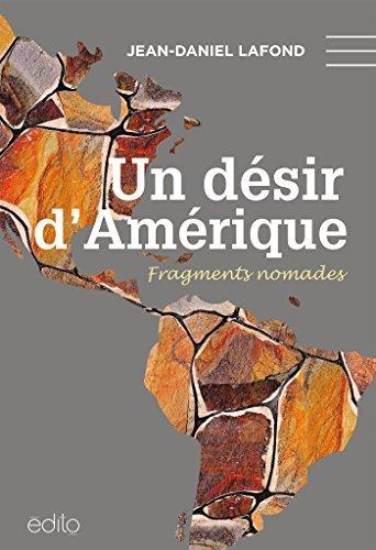 Un désir dAmérique: Fragments nomades Jean-Daniel Lafond