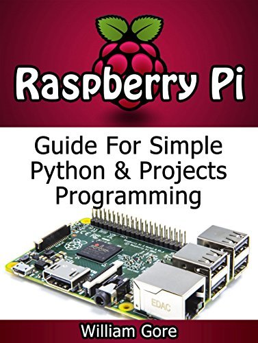 Raspberry Pi: The Definitive Step Step guide with 5 Chief Things You Need to Know to Get Started (Raspberry Pi Books, raspberry pi projects, raspberry pi for dummies) by William Gore