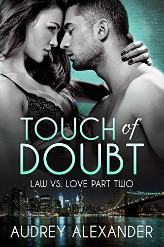 Touch of Doubt (Law vs. Love Book 2) Audrey  Alexander
